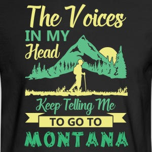 The voives in my head Keep telling me to go montan - Men's Long Sleeve T-Shirt