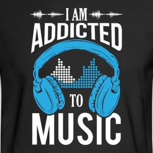 I Am Addicted To Music - Men's Long Sleeve T-Shirt