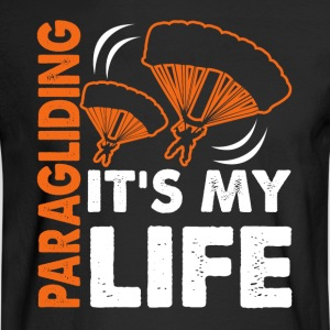 Paragliding Is My Life Shirt - Men's Long Sleeve T-Shirt