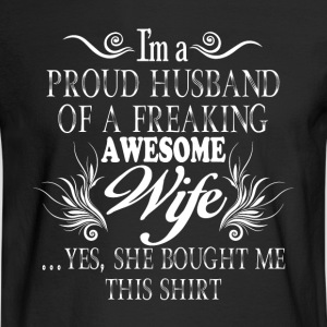 Proud Husband Of A Freaking Awesome Wife T Shirt - Men's Long Sleeve T-Shirt