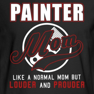 Painter Mom Like A Normal Mom But Louder & Prouder - Men's Long Sleeve T-Shirt