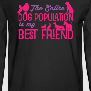 The Entire Dog Population Is My BestFriend - Men's Long Sleeve T-Shirt