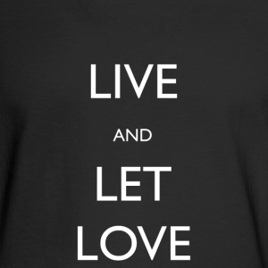 Live And Let Love - Men's Long Sleeve T-Shirt