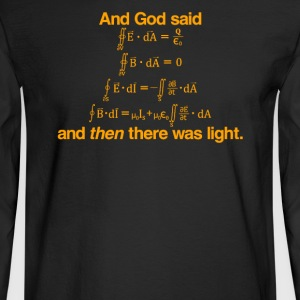 And God Said Light Physics Science - Men's Long Sleeve T-Shirt
