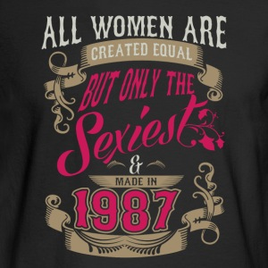 Women Created Equal Only Sexiest Are Made In 1987 - Men's Long Sleeve T-Shirt