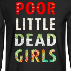 Poor little dead girls - Men's Long Sleeve T-Shirt