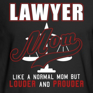 Lawyer Mom Like Normal Mom But Louder And Prouder - Men's Long Sleeve T-Shirt
