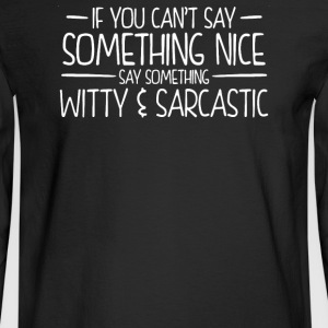 Something Witty And Sarcastic - Men's Long Sleeve T-Shirt