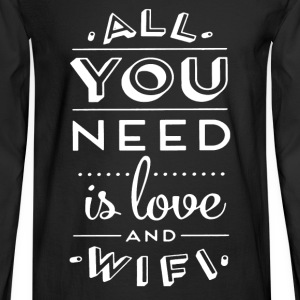 All You Need Is Love And WIfi - Men's Long Sleeve T-Shirt