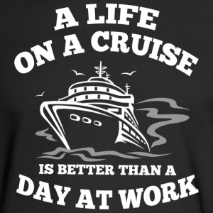 A Life On A Cruise T Shirt - Men's Long Sleeve T-Shirt