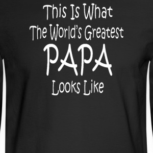 WORLD'S GREATEST PAPA LOOKS LIKE fathers day birth - Men's Long Sleeve T-Shirt