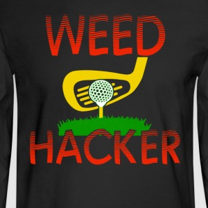 Weed Hacker - Men's Long Sleeve T-Shirt