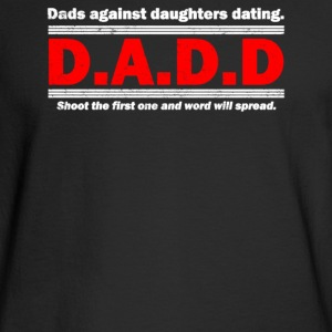 Dads Against Daughters Dating - Men's Long Sleeve T-Shirt