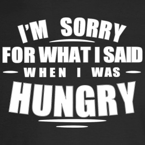What I Said When I Was Hungry - Men's Long Sleeve T-Shirt