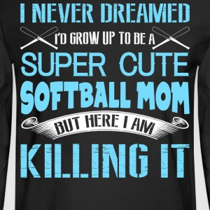 I'd Grow Up To Be A Super Cute Softball Mom TShirt - Men's Long Sleeve T-Shirt