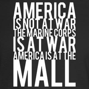 America Is Not At War America Is At The Mall - Men's Long Sleeve T-Shirt