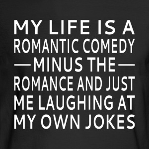 My Life Is A Romantic Comedy - Men's Long Sleeve T-Shirt