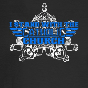 Stand With Catholic Church Shirt - Men's Long Sleeve T-Shirt