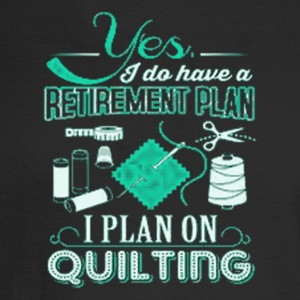 3 YES I DO HAVE A RETIREMENT PLAN - Men's Long Sleeve T-Shirt