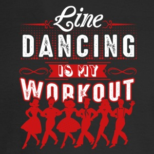Line Dancing Is My Workout Shirt - Men's Long Sleeve T-Shirt