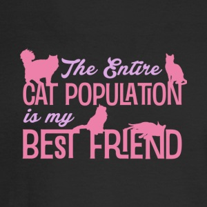 The Entire Cat Population Is My Best Friend Shirt - Men's Long Sleeve T-Shirt