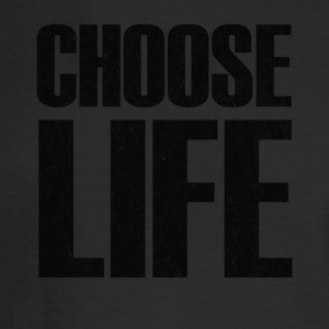 Choose Life T Shirt - Men's Long Sleeve T-Shirt