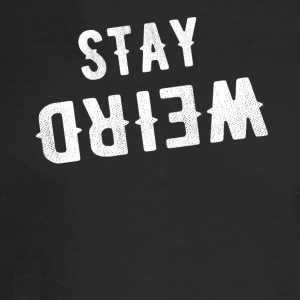 Stay weird - Men's Long Sleeve T-Shirt