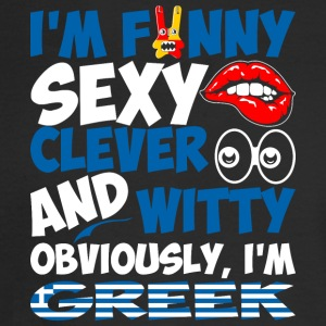 Im Funny Sexy Clever And Witty Im Greek - Men's Long Sleeve T-Shirt