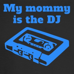 My Mommy Is The DJ - Men's Long Sleeve T-Shirt