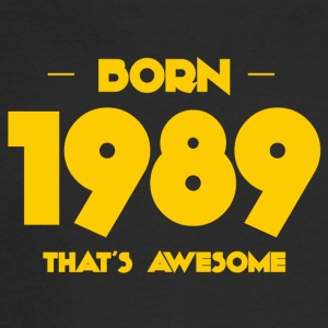 Born 1989, that's awesome - Birthdays - Men's Long Sleeve T-Shirt