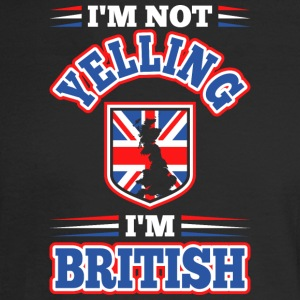 Im Not Yelling Im British - Men's Long Sleeve T-Shirt