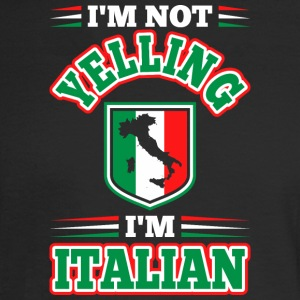 Im Not Yelling Im Italian - Men's Long Sleeve T-Shirt