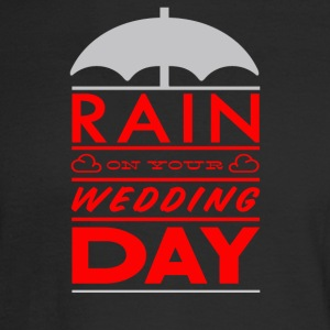 Rain on your wedding day - Men's Long Sleeve T-Shirt