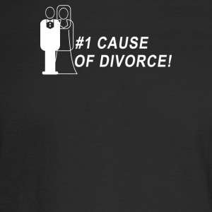 Cause Of Divorce - Men's Long Sleeve T-Shirt