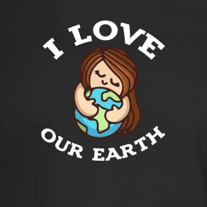earth day i love our earth 2017 tshirt - Men's Long Sleeve T-Shirt