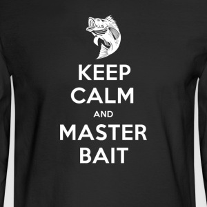 Keep Calm And Master Bait - Men's Long Sleeve T-Shirt