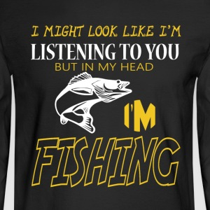 I'm Fishing T Shirt - Men's Long Sleeve T-Shirt