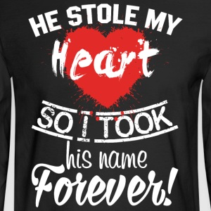 He Stolen My Heart T Shirt - Men's Long Sleeve T-Shirt