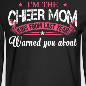 I'm the Cheer Mom T Shirt - Men's Long Sleeve T-Shirt
