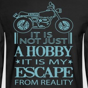 It Is My Escape From Reality T Shirt - Men's Long Sleeve T-Shirt