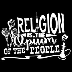 Religion is the opium of the people