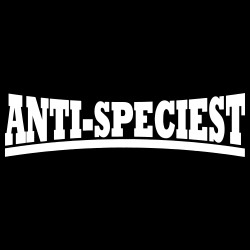 Anti-speciest