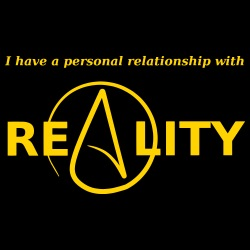 I have a personal relationship with reality