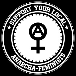 Support your local anarcha-feminists