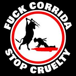 Fuck corrida stop cruelty