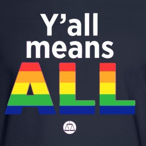 Y'all Means All - Men's Long Sleeve T-Shirt