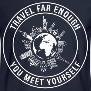 Travel Far Enough, You Meet Yourself - Men's Long Sleeve T-Shirt