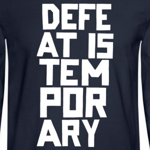 Defeat is Temporary - Men's Long Sleeve T-Shirt