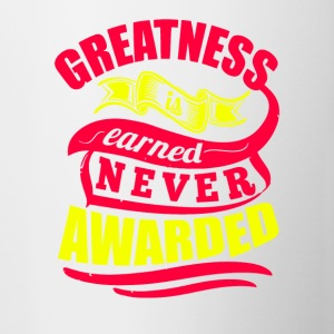 Greatness Earned Never Awarded T-Shirt - Contrast Coffee Mug