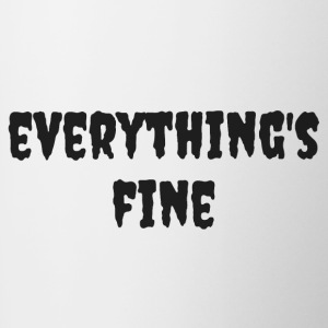 Everything's Fine - Contrast Coffee Mug